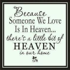Loved one has passed - Heaven in our home