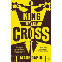"""King of the Cross - Mark Dapin - a book bought at a writer's festival. Dapin prefaces his novel with the statement, """"Inspired by an untrue story"""". That """"untrue"""" story is the story of Abe Saffron, Kings Cross's Mr Sin. And so it is a gritty tale, funny and oh well so very, very sordid. Take heed of the SMH: """"this book is not for the easily offended"""". Fabulous characterisation, structure and writing (even though the mysoginistic main character made me want to vomit at times). 5 stars."""