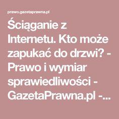 Ściąganie z Internetu. Kto może zapukać do drzwi? - Prawo i wymiar sprawiedliwości - GazetaPrawna.pl - wiadomości, notowania, kursy, praca, emerytury, podatki -
