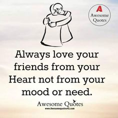 Nice Quotes Awesome Best Favorite Love You Friend