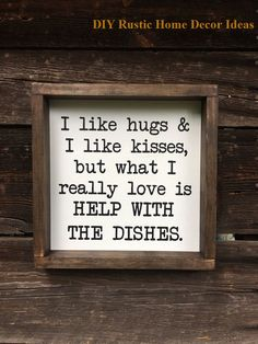 Help with the Dishes - funny - kitchen - wood sign - farmhouse - Kitchen remodel Farmhouse Kitchen Diy, Rustic Kitchen Island, Shabby Chic Kitchen, Country Farmhouse Decor, Kitchen Wood, Kitchen Ideas, Kitchen Cabinets, Kitchen Designs, Country Kitchen