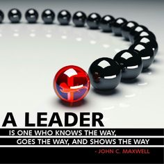 A leader is one who knows the way...