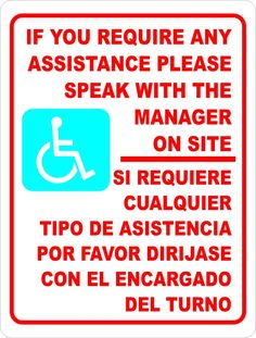 If You Require Assitance Speak with Manager on Site Sign. Bilingual Handicapped