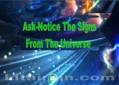 Ask & Notice The Signs From The Universe When You Need