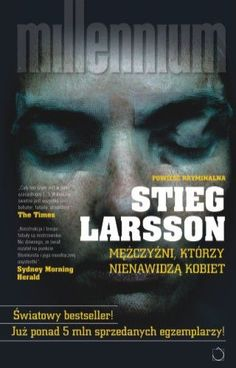 Mężczyźni, którzy nienawidzą kobiet - Larsson Stieg