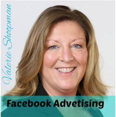 Episode #13- Facebook Advertising – Valerie Shoopman My interview with Valerie Shoopman from www.valerieshoopman.com was a very insightful one when it comes to Facebook advertising. Oh my how things have changed! Valerie helps clear up some of the confusion when it comes to marketing your business on Facebook and choosing the right kind of ad for you