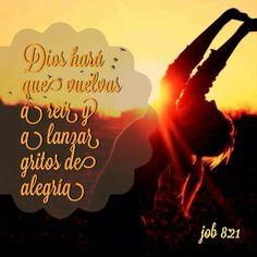 DIOS HARÁ QUE VUELVAS A DAR GRITOS DE ALEGRIA  JOB 8:21