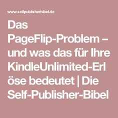 Das PageFlip-Problem – und was das für Ihre KindleUnlimited-Erlöse bedeutet | Die Self-Publisher-Bibel