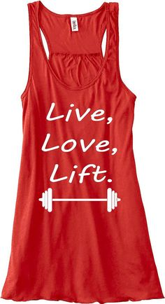 Live, love, lift Etsy listing at http://www.etsy.com/listing/113168905/live-love-lift-training-gym-tank-top