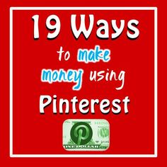 19 Ways Make Money on Pinterest