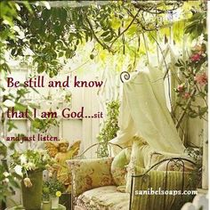 be still...listen...grow in His strength.