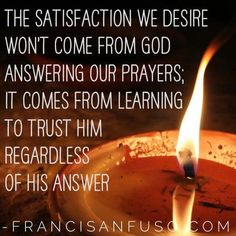 Satisfaction doesn't come from an answer but the faith it takes to wait for that answer! Religious Quotes, Spiritual Quotes, Bible Quotes, Bible Verses, Scriptures, Great Quotes, Inspirational Quotes, Spiritual Inspiration, Christian Inspiration