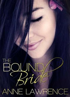 The Bound Bride by Anne Lawrence, http://www.amazon.com/dp/B00H3JOROQ/ref=cm_sw_r_pi_dp_E8qRsb0CGZ3Z3