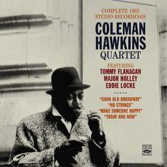 Coleman Hawkins Quartet - Complete 1962 Studio Recordings