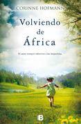 """""""Volviendo de África"""", ya está a la venta la continuación de la exitosa novela """"La masai blanca"""" de Corinne Hofmann."""