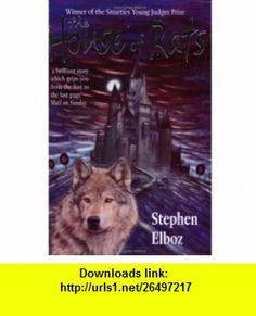 House of Rats (9780192752291) Stephen Elboz , ISBN-10: 0192752294  , ISBN-13: 978-0192752291 ,  , tutorials , pdf , ebook , torrent , downloads , rapidshare , filesonic , hotfile , megaupload , fileserve