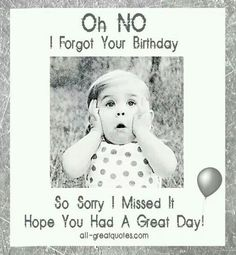 Belated happy birthday wishes with sorry images, pictures and photos for friend. Wish him / her late birthday with bday belated I am sorry pics to apologize. Belated Birthday Greetings, Birthday Wishes Greeting Cards, Happy Belated Birthday, Birthday Wishes Quotes, Happy Birthday Messages, Free Birthday, Happy Birthday Wishes Messages, Birthday Sayings, Funny Birthday