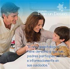 """""""El niño hospitalizado tiene derecho a que sus padres participen activa e informadamente en sus cuidados"""""""