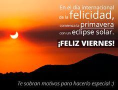 Te sobran motivos para hacer de hoy un día especial: #Viernes #DíaDeLaFelicidad #Primavera #EclipseSolar ¡Disfrútalo!