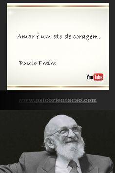 frases de psicologia,  Paulo Freire, frases Paulo Freire, frase de psicologia, psicologia emocional frases, psicologia frases positivas, frases celebres psicologia
