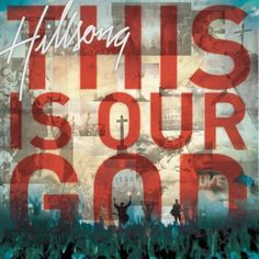 This Is Our God~ Hillsong #music #album #HillsonLive #worship