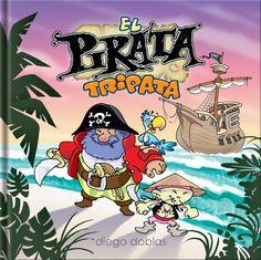 5-7 AÑOS. El pirata tripata / Diego Doblas. El mas fiero y gruñón de los piratas, el Pirata Tripata surca los mares en busca de tesoros pero... ¿Qué valioso tesoro encontrará en uno de sus viajes? Una divertida historia repleta de buenos sentimientos.