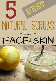 5 best natural scrubs for face and skin.