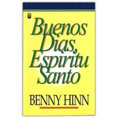Buenos días espíritu santo - Benny Hinn - Editorial Unilit http://www.librosyeditores.com/tiendalemoine/3198-buenos-dias-espiritu-santo.html Editores y distribuidores