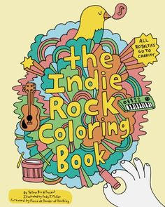 Indie Rock Coloring Book by Yellow Bird Project http://www.amazon.com/dp/0811870944/ref=cm_sw_r_pi_dp_d-6Bvb0RCG5NP