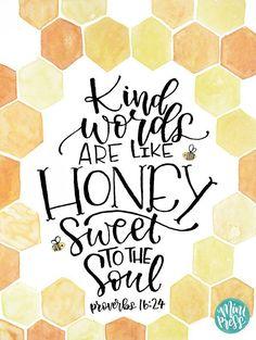 "De la clase de palabras se parecen a caramelo de MIEL al alma. Proverbio ""Kind Words are like Honey, Sweet to the Soul"" - Proverbs Bible Verse Scripture Art Print on Etsy by MiniPress The Words, Kind Words, Cool Words, Bible Verses Quotes, Bible Scriptures, Calligraphy Quotes Scriptures, Happy Bible Verses, Inspiring Bible Verses, Bible Verses About Faith"
