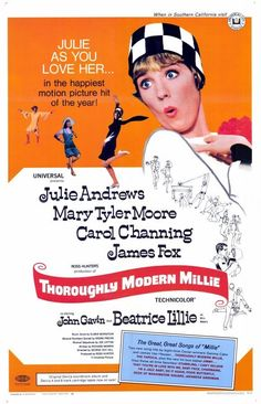 Julie Andrews Mary Tyler Moore Carol Channing Thoroughly Modern Millie Movie Window Card 1967  One of my favorite musicals.  Not much in the gripping story department but great music and dancing.