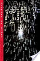 Avatars of story / Marie-Laure Ryan - Minneapolis : University of Minnesota Press, cop. 2006