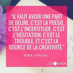 """""""Il faut avoir une part de délire, c'est la poésie, c'est l'incertitude, c'est l'hésitation, c'est le trouble, et c'est la source de la créativité."""" - Boris Cyrulnik  #créativité #inspiration #citation #citations #citationdujour #france #quote #followme #quoteoftheday"""