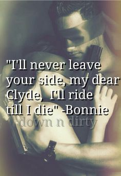 Bonnie & Clyde Their love for each other is similar to Pyramus and Thisbe Bonnie And Clyde Tattoo, Bonnie And Clyde Quotes, Bonnie Clyde, Great Quotes, Love Quotes, Hubby Quotes, Girl Quotes, Inmate Love, Crush Quotes For Him