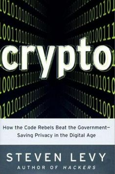 Buy Crypto: How the Code Rebels Beat the Government--Saving Privacy in the Digital Age by Steven Levy and Read this Book on Kobo's Free Apps. Discover Kobo's Vast Collection of Ebooks and Audiobooks Today - Over 4 Million Titles! Computer Internet, Computer Security, Penguin Books, Book Nooks, Social Science, Way To Make Money, Reading Online, Books To Read, Ebooks