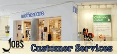 Customer Services Jobs in Mother Care in UK Visit jobsingcc.com for more info @ http://jobsingcc.com/customer-services-jobs-mother-care/