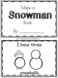 "Free ""Make a Snowman"" Mini Book for Kindergarten Practice reading the high frequency word ""have"" in this book. There are 8 pages in this mini book.  You can print and use al…"