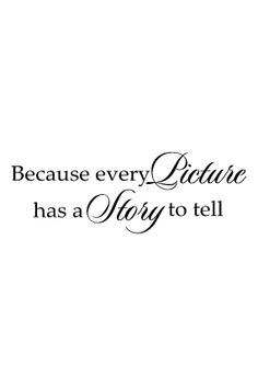 Because every picture has a story to tell Bedroom wall decal - Making memories quotes - Vacation Capture The Moment Quotes, Photo Memory Quotes, Making Memories Quotes, Quotes About Memories, Words Quotes, Me Quotes, Family Quotes And Sayings, Thursday Quotes, Grandma Quotes