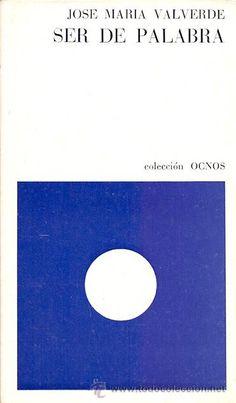 JOSÉ MARÍA VALVERDE SER DE PALABRA Y OTROS POEMAS BARRAL EDITORES 1976 1ª EDICIÓN COLECCIÓN OCNOS - Foto 1