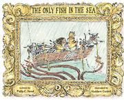 Starred review from Kirkus Reviews! THE ONLY FISH IN THE SEA by Philip C. Stead
