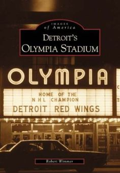 Detroit's Olympia Stadium. The old red barn.