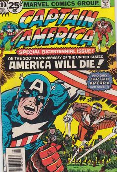Captain America #200 1976 Jack Kirby Pencils, Story, and Cover Art. As stated on the cover, this Bi-centennial issue of Captain America conicides with the United States Bicentennial (1976). (One wonders if Marvel knew this would occur when Captain America began this series with issue #100 in 1968?)