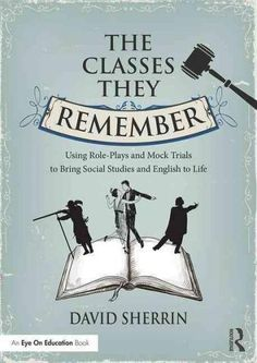 The Classes They Remember: Using Role-Plays to Bring Social Studies and English to Life