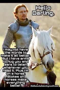 Tom Hiddleston Hello Darling: Blokes on horses.