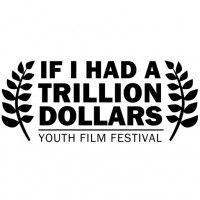If I Had a Triillion Dollars Youth Film Festival, http://ihtd.org/