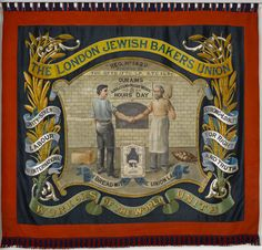 London Jewish Bakers Union banner, ca. 1925. Reverse side in Yiddish. The LJBU (1905-1970) was the longest lived Jewish trade union. (Jewish Museum London)