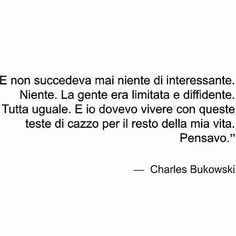 #cit #citazione #citazioni #charles #bukowski #charlesbukowski #love #like #life #follow #me #gente #people #girl #tumblrgirl #tumblr by lacrimediamore Get much more Bukowski at www.BukowskiGivesMeLife.com