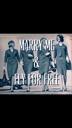 Marry me and fly for free. Aviation humor, you kill me! The only good thing about marrying a pilot lol jk Aviation Quotes, Aviation Humor, Aviation Technology, Flight Attendant Quotes, Airline Humor, Pilot Humor, Cheap International Flights, Coaching, Airline Reservations