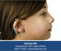 http://www.advancedearcare.com/digital-hearing-aids.php – It is vitally important that hearing loss in children is detected early so that they don't miss out on classroom learning. Even if the hearing loss is in a single ear it can greatly hinder learning. We are pleased to fit children in Laguna Woods with the hearing aids they need at Advanced Ear Care.