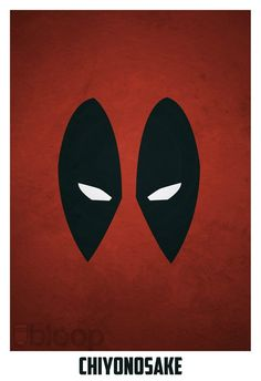 Deadpool... BECAUSE I SAID SO!